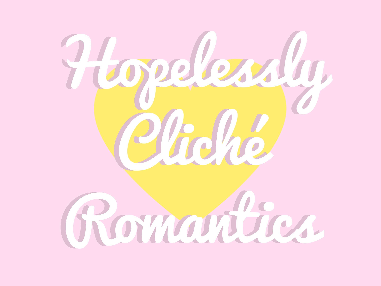 Hopelessly Cliché Romantics.jpg